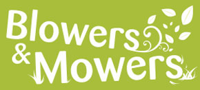 Blowers and Mowers